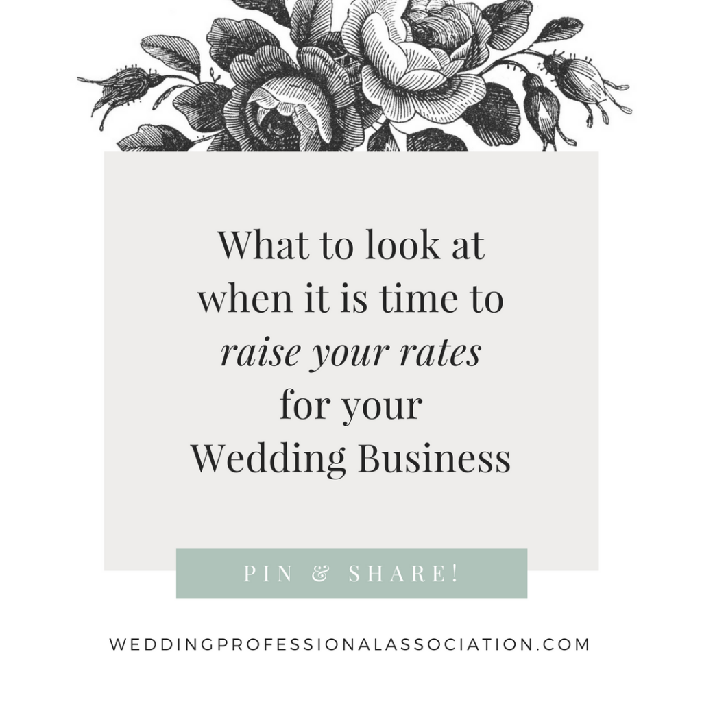 What to look at when it is time to raise your rates for your Wedding Business